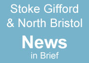 Stoke Gifford & North Bristol news in brief.